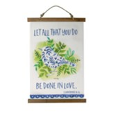 Let All That You Do Be Done In Love, Bird, Wall Hanging