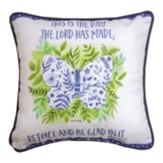 This Is the Day the Lord Has Made, Rejoice, Butterfly, Pillow