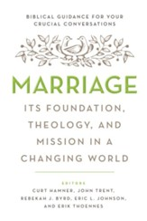 Marriage: Its Foundation, Theology, and Mission in a Changing World - eBook