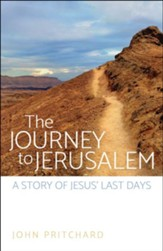 The Journey to Jerusalem: A Story of Jesus' Last Days - eBook