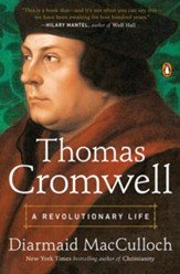Thomas Cromwell: A Revolutionary Life - eBook