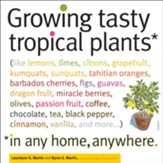 Growing Tasty Tropical Plants in Any Home, Anywhere