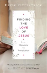 Finding the Love of Jesus from Genesis to Revelation - eBook