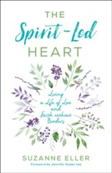 The Spirit-Led Heart: Living a Life of Love and Faith without Borders - eBook