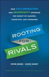 Rooting for Rivals: How Collaboration and Generosity Increase the Impact of Leaders, Charities, and Churches - eBook