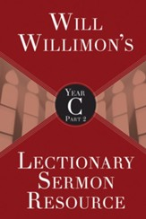 Will Willimon's Lectionary Sermon Resource, Year C Part 2 - eBook