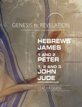 Hebrews, James, 1-2 Peter, 1,2,3 John, Jude - Leader Guide, E-Book (Genesis to Revelation Series)