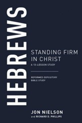 Hebrews: Standing Firm in Christ