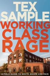 Working Class Rage: A Field Guide to White Anger and Pain - eBook