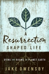 A Resurrection Shaped Life: Dying and Rising on Planet Earth - eBook