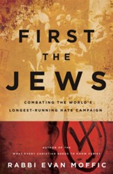 First the Jews: Combatting the World's Longest-Running Hate Campaign - eBook