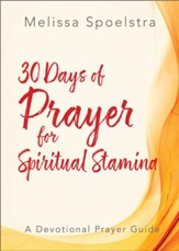 Elijah - Women's Bible Study Prayer Devotional: 30 Days of Prayer for Spiritual Stamina - eBook