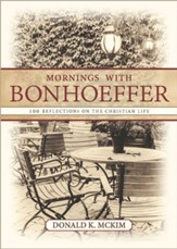 Mornings with Bonhoeffer: 100 Reflections on the Christian Life - eBook