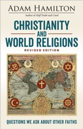 Christianity and World Religions Revised Edition: Questions We Ask About Other Faiths - eBook