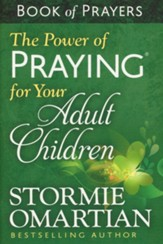 The Power of Praying for Your Adult  Children Book of Prayers, Paperback