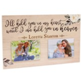Personalized, Photo Frame, I'll Hold You In My Heart,  Floral