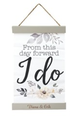Personalized, Hanging Banner Sign, From This Day  Forward I Do, White