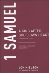 1 Samuel: A King after God's Own Heart, A 13-Lesson Study