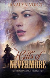 Hills of Nevermore: An Inspirational Historical Romance,  Montana Gold #1
