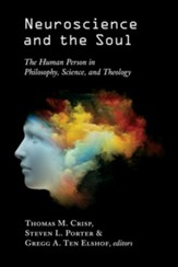 Neuroscience and the Soul: The Human Person in Philosophy, Science, and Theology - eBook