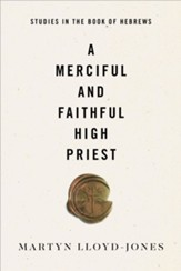 A Merciful and Faithful High Priest: Studies in the Book of Hebrews - eBook