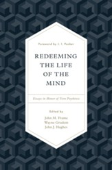 Redeeming the Life of the Mind: Essays in Honor of Vern Poythress - eBook
