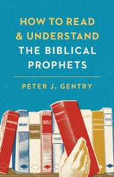 How to Read and Understand the Biblical Prophets - eBook