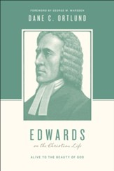 Edwards on the Christian Life: Alive to the Beauty of God - eBook