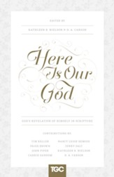 Here Is Our God: God's Revelation of Himself in Scripture - eBook