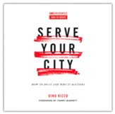 Serve Your City: How To Do It and Why It Matters