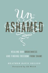 Unashamed: Healing Our Brokenness and Finding Freedom from Shame - eBook