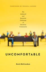Uncomfortable: The Awkward and Essential Challenge of Christian Community - eBook