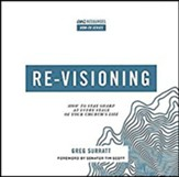 Re-visioning: How to Stay Sharp at Every Stage of Your Church's Life