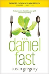 The Daniel Fast (with Bonus Content): Feed Your Soul,   Strengthen Your Spirit, and Renew Your Body-ebook