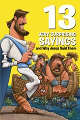 13 Very Surprising Sayings and Why Jesus Said Them - eBook