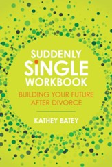 Suddenly Single Workbook: Building Your Future after Divorce - eBook