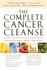 The Complete Cancer Cleanse: A Proven Program to Detoxify and Renew Body, Mind, and Spirit - eBook