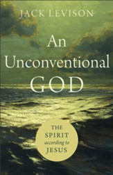 An Unconventional God: The Spirit according to Jesus