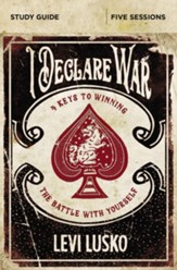 I Declare War Study Guide: Four Keys to Winning the Battle with Yourself - eBook
