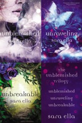 The Unblemished Trilogy: Unblemished, Unraveling, Unbreakable / Digital original - eBook