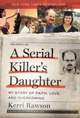A Serial Killer's Daughter: My Story of Faith, Love, and Overcoming - eBook