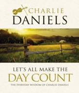 Let's All Make the Day Count: The Everyday Wisdom of Charlie Daniels - eBook