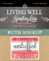 Living Well, Spending Less / Unstuffed Study Guide: Eight Weeks to Redefining the Good Life and Living It - eBook