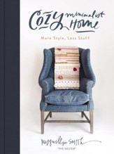 Cozy Minimalist Home: More Style, Less Stuff - eBook