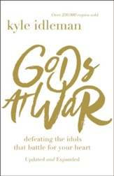 Gods at War: Defeating the Idols that Battle for Your Heart - eBook