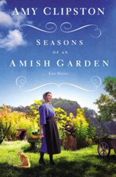 Seasons of an Amish Garden: Four Amish Stories - eBook