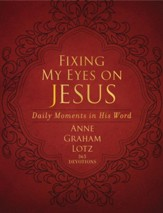 Fixing My Eyes on Jesus: Daily Moments in His Word - eBook