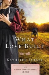 What Love Built: An Amish Homecoming Story / Digital original - eBook
