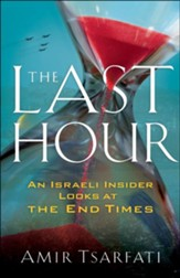 The Last Hour: An Israeli Insider Looks at the End Times - eBook
