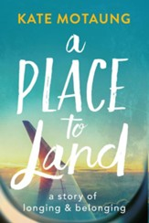 A Place to Land: A Story of Longing and Belonging - eBook
